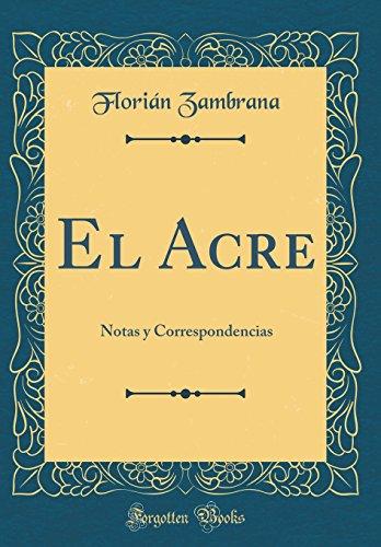 9780483166240: El Acre: Notas y Correspondencias (Classic Reprint)