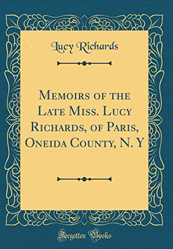 Memoirs of the Late Miss. Lucy Richards,: Richards, Lucy