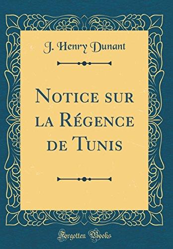 9780483252738: Notice sur la Régence de Tunis (Classic Reprint)