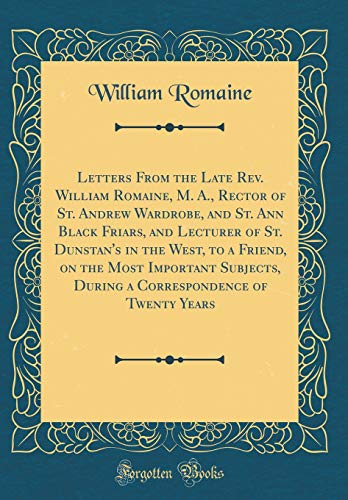 Letters from the Late REV. William Romaine,: William Romaine