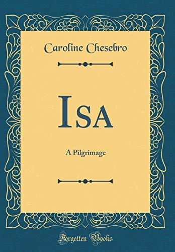 9780483429680: Isa: A Pilgrimage (Classic Reprint)