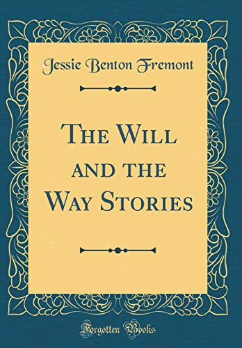 9780483480582: The Will and the Way Stories (Classic Reprint)