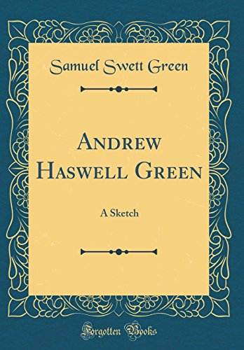 9780483548589: Andrew Haswell Green: A Sketch (Classic Reprint)