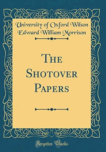 The Shotover Papers (Classic Reprint) (Hardback): University of Oxford