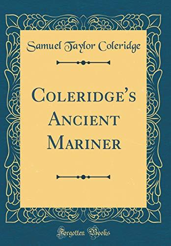 9780483657663: Coleridge's Ancient Mariner (Classic Reprint)
