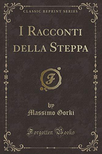 I Racconti Della Steppa (Classic Reprint) (Paperback): Massimo Gorki