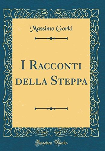 I Racconti Della Steppa (Classic Reprint) (Hardback): Massimo Gorki