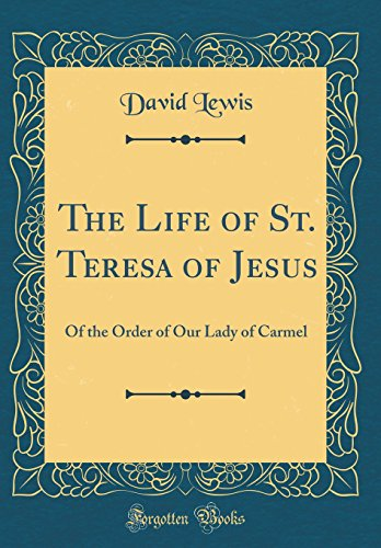 9780483762985: The Life of St. Teresa of Jesus: Of the Order of Our Lady of Carmel (Classic Reprint)