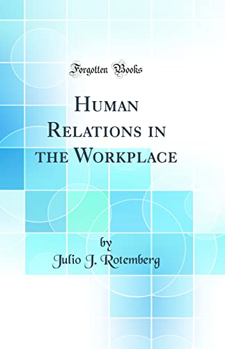 9780483785847: Human Relations in the Workplace (Classic Reprint)