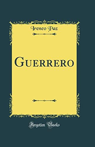 Guerrero (Classic Reprint) (Hardback): Ireneo Paz