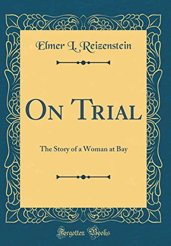 9780483831896: On Trial: The Story of a Woman at Bay (Classic Reprint)