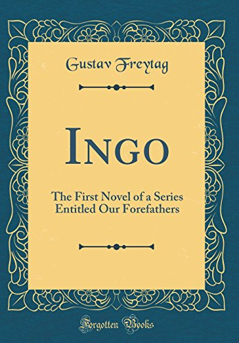 9780483866782: Ingo: The First Novel of a Series Entitled Our Forefathers (Classic Reprint)