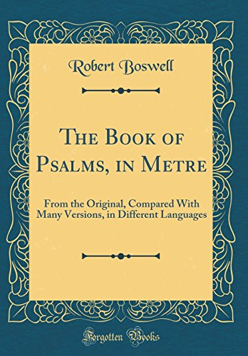 9780483869981: The Book of Psalms, in Metre: From the Original, Compared With Many Versions, in Different Languages (Classic Reprint)