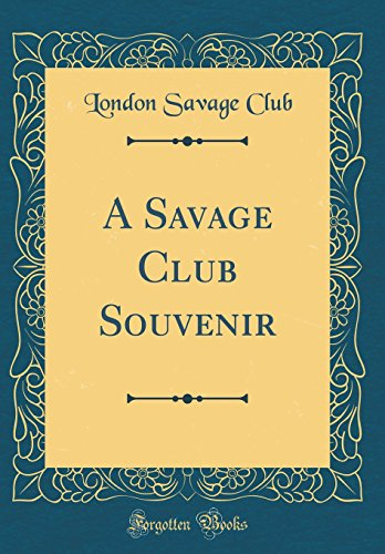 9780483917590: A Savage Club Souvenir (Classic Reprint)