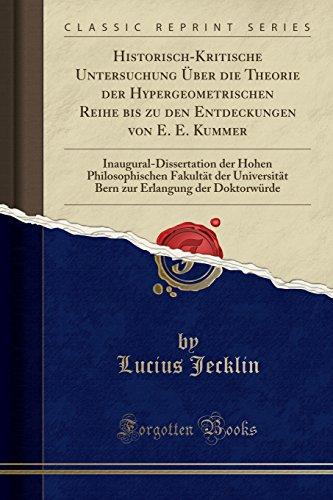 Historisch-Kritische Untersuchung UEber Die Theorie Der Hypergeometrischen: Lucius Jecklin