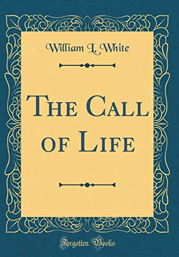 9780483935358: The Call of Life (Classic Reprint)