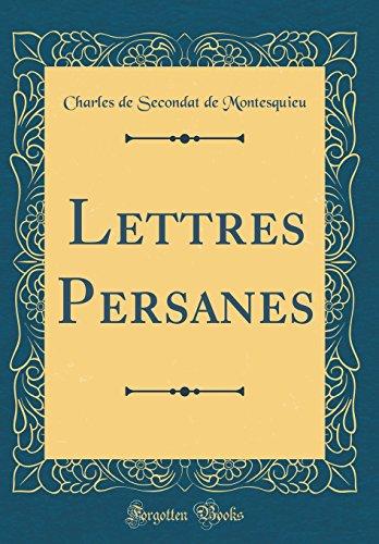 Lettres Persanes (Classic Reprint): Montesquieu, Charles de