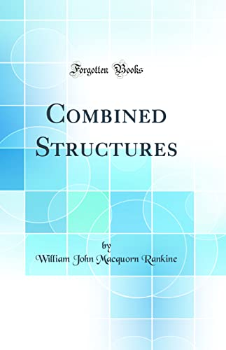 9780484073769: Combined Structures (Classic Reprint)
