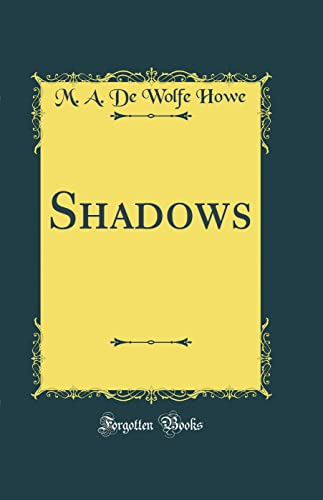 9780484085625: Shadows (Classic Reprint)