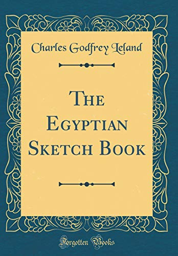 9780484342810: The Egyptian Sketch Book (Classic Reprint)