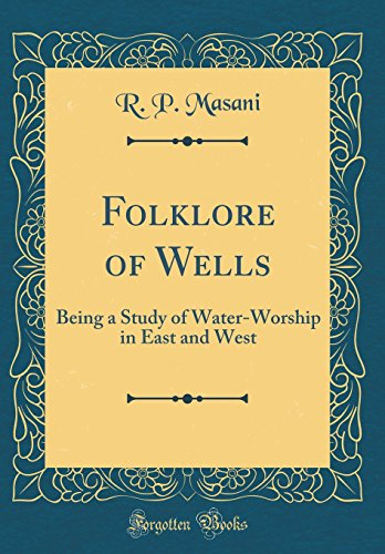 9780484344814: Folklore of Wells: Being a Study of Water-Worship in East and West (Classic Reprint)