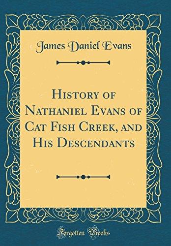 9780484357975: History of Nathaniel Evans of Cat Fish Creek, and His Descendants (Classic Reprint)