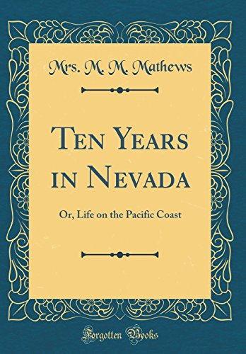 9780484373982: Ten Years in Nevada: Or, Life on the Pacific Coast (Classic Reprint)