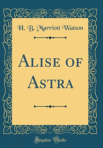 9780484381529: Alise of Astra (Classic Reprint)