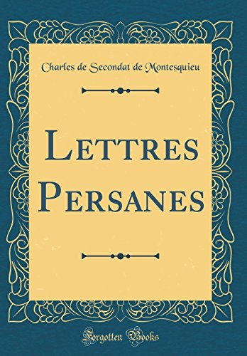 9780484406024: Lettres Persanes (Classic Reprint) (French Edition)