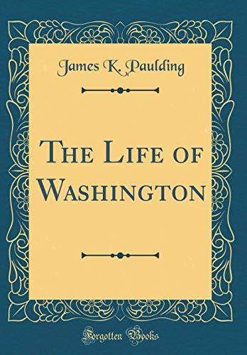 9780484475846: The Life of Washington (Classic Reprint)