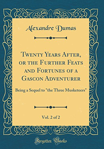 dumas alexandre - twenty years after a sequel to the three