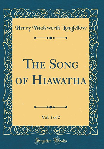 9780484596589: The Song of Hiawatha, Vol. 2 of 2 (Classic Reprint)