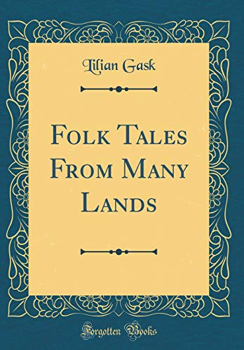 9780484623094: Folk Tales From Many Lands (Classic Reprint)