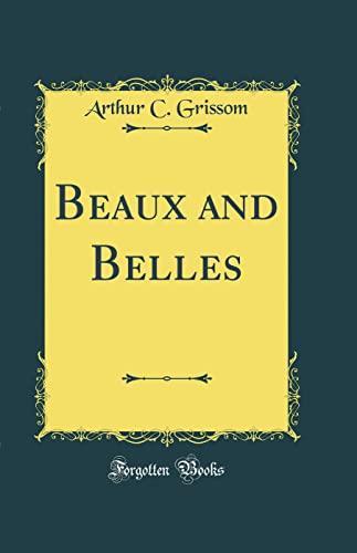 9780484630122: Beaux and Belles (Classic Reprint)