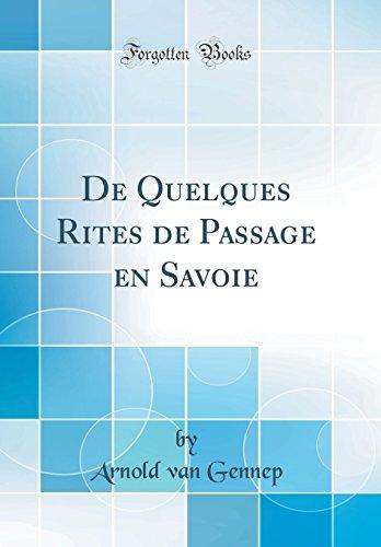 De Quelques Rites de Passage en Savoie: Gennep, Arnold van