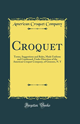 Croquet: Terms, Suggestions and Rules, Made Uniform: American Croquet Company