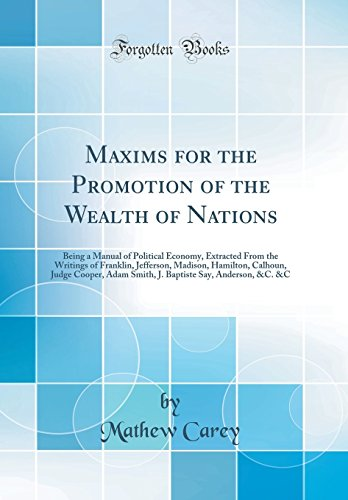 Maxims for the Promotion of the Wealth: Carey, Mathew