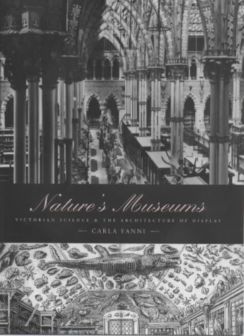 9780485004052: Nature's Museums: Victorian Science And The Architecture Of Display