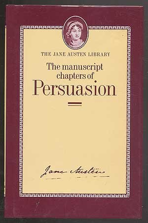 The Manuscript Chapters of Persuasion, [The Jane: Austen, Jane and