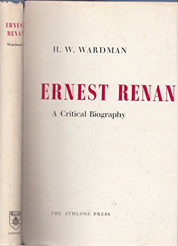 Ernest Renan: Critical Biography: H.W. Wardman
