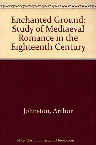 9780485110685: Enchanted Ground: Study of Mediaeval Romance in the Eighteenth Century
