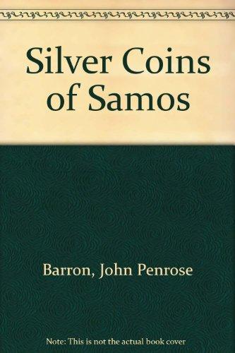 Silver Coins of Samos: Barron, John Penrose