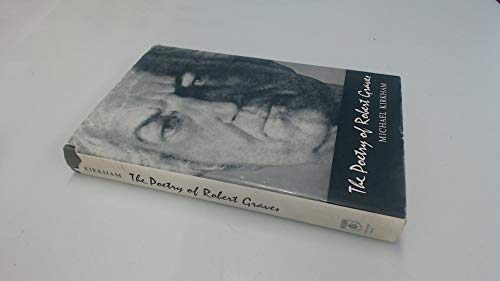 The Poetry of Robert Graves: Kirkham, Michael