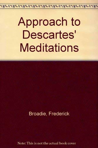 An Approach to Descartes Meditations: Broadie, Frederick