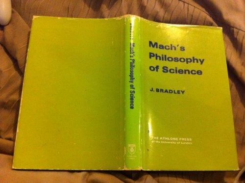 Mach's Philosophy of Science.: BRADLEY, J.: