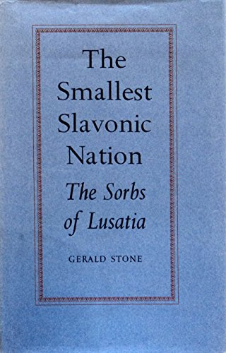 Smallest Slavonic Nation: Sorbs of Lusatia: Stone, Gerald