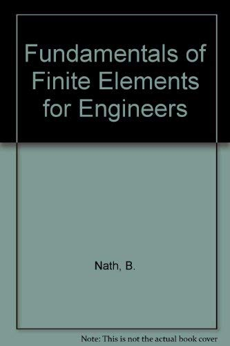 9780485111484: Fundamentals of Finite Elements for Engineers