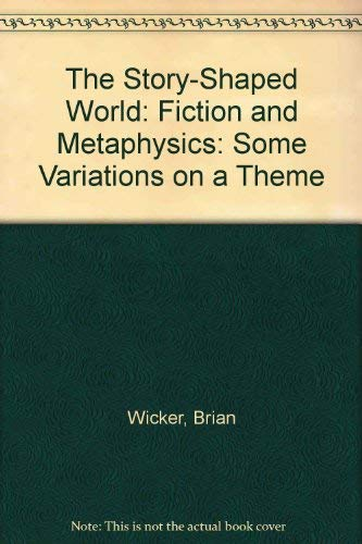 9780485111521: The Story-Shaped World: Fiction and Metaphysics: Some Variations on a Theme