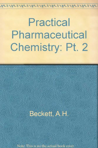 Practical Pharmaceutical Chemistry (Volume 2): A.H. Beckett