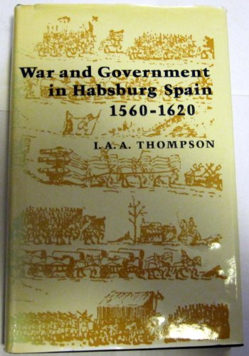 9780485111668: War and Government in Hapsburg Spain, 1560-1620